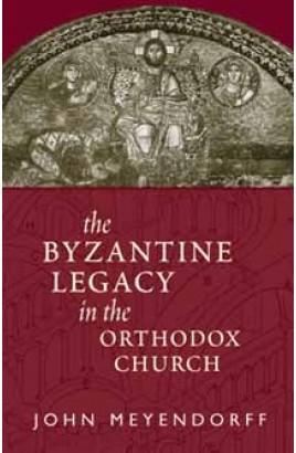 Byzantine Legacy in the Orthodox Church