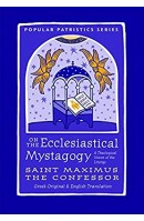 On the Ecclesiastical Mystagogy - St Maximus the Confessor